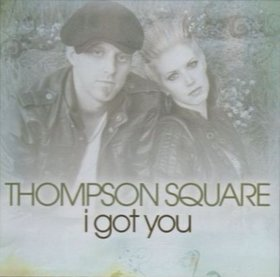 I Got You (Thompson Square song) song by Thompson Square