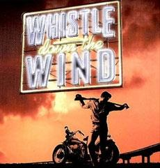 <i>Whistle Down the Wind</i> (1996 musical) musical