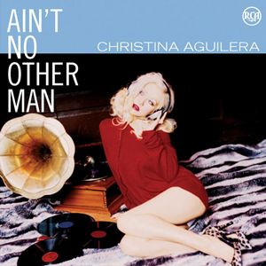 Christina Aguilera Ain't_No_Other_Man_-_Single