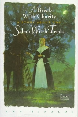 Ann Rinaldi - A Break With Charity A Story About the Salem Witch Trials.jpeg