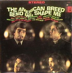 <i>Bend Me, Shape Me</i> (album) album by The American Breed