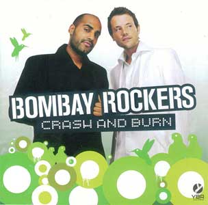 <i>Crash and Burn</i> (Bombay Rockers album) album by Bombay Rockers
