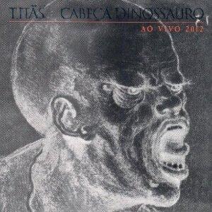 <i>Cabeça Dinossauro ao Vivo 2012</i> 2012 live album by Titãs