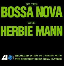 <i>Do the Bossa Nova with Herbie Mann</i> 1963 studio album by Herbie Mann