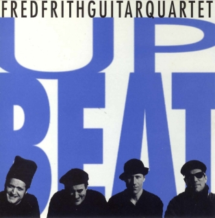 <i>Upbeat</i> (album) 1999 live/studio album by Fred Frith Guitar Quartet