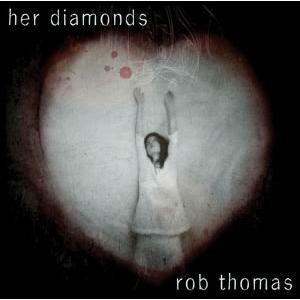 Her Diamonds single by Rob Thomas