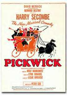 <i>Pickwick</i> (musical) 1963 musical with a book by Wolf Mankowitz, music by Cyril Ornadel, and lyrics by Leslie Bricusse