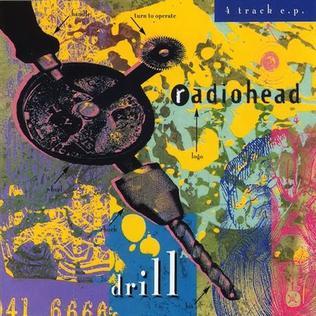 <i>Drill</i> (EP) 1992 EP by Radiohead