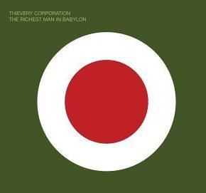 <i>The Richest Man in Babylon</i> (album) 2002 studio album by Thievery Corporation