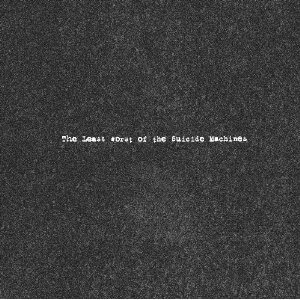<i>The Least Worst of the Suicide Machines</i> 2002 compilation album by The Suicide Machines