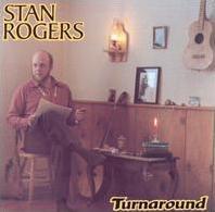 Stan Rogers Turnaround