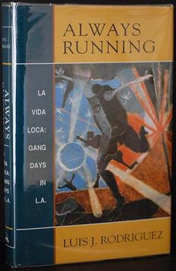 essays on the book always running Always running is an autobiographical book about luis rodriguez's experiences as a mexican-american growing up in east los angeles the book is divided into ten chapters, which is.