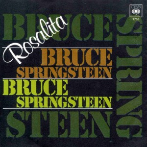 Rosalita (Come Out Tonight) 1973 single by Bruce Springsteen
