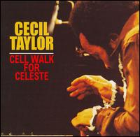 <i>Cell Walk for Celeste</i> 1988 studio album by Cecil Taylor