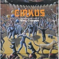 <i>Cirkus: The Young Persons Guide to King Crimson Live</i> 1999 live album by King Crimson