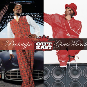 Ghetto Musick / Prototype 2004 single by Outkast