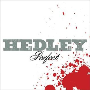 Perfect (Hedley song) song by Hedley