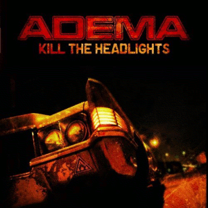 <i>Kill the Headlights</i> 2007 studio album by Adema