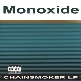 <i>Chainsmoker LP</i> 2004 studio album by Monoxide