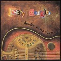 <i>Restless on the Farm</i> 1998 studio album by Jerry Douglas