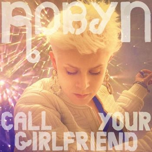 Call Your Girlfriend single by Robyn
