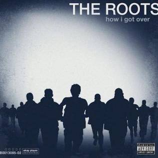 http://upload.wikimedia.org/wikipedia/en/9/9d/The-Roots-How-I-Got-Over-Album-Cover.jpg