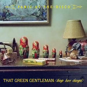 That Green Gentleman (Things Have Changed) 2008 single by Panic! at the Disco