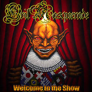 <i>Welcome to the Show</i> (album) album by Evil Masquerade