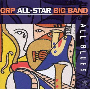 <i>All Blues</i> (GRP All-Star Big Band album) 1995 studio album by GRP All-Star Big Band