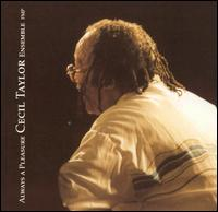<i>Always a Pleasure</i> 1996 live album by Cecil Taylor