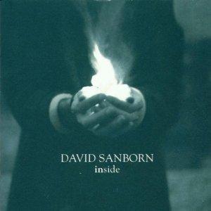 <i>Inside</i> (David Sanborn album) 1999 studio album by David Sanborn