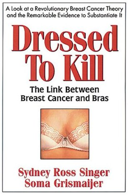 「Dressed to Kill:The Link Between Breast Cancer and Bras」の画像検索結果