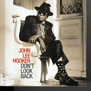 <i>Dont Look Back</i> (John Lee Hooker album) 1997 studio album by John Lee Hooker