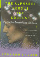 Leonard Shlain - The alphabet versus the goddess the conflict between word and image.jpeg