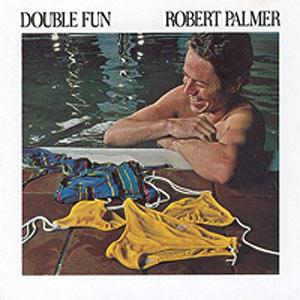 <i>Double Fun</i> 1978 studio album by Robert Palmer