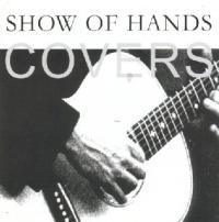 <i>Covers</i> (Show of Hands album) 2000 studio album by Show of Hands