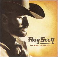 <i>My Kind of Music</i> (Ray Scott album) 2005 studio album by Ray Scott