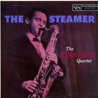<i>The Steamer</i> 1957 studio album by Stan Getz Quartet