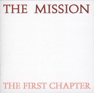 <i>The First Chapter</i> (The Mission album) 1987 compilation album by The Mission