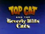 <i>Top Cat and the Beverly Hills Cats</i>