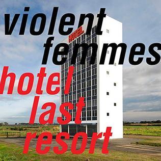 <i>Hotel Last Resort</i> 2019 studio album by Violent Femmes