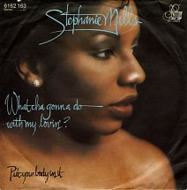 What Cha Gonna Do with My Lovin (song) 1979 single by Stephanie Mills