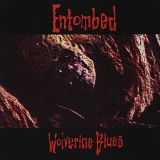 <i>Wolverine Blues</i> 1993 studio album by Entombed