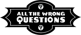 <i>All the Wrong Questions</i>