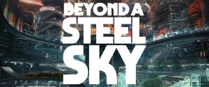 <i>Beyond a Steel Sky</i>