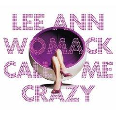 <i>Call Me Crazy</i> 2008 studio album by Lee Ann Womack