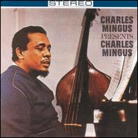 [Jazz] Playlist Charles_Mingus_Presents_Charles_Mingus
