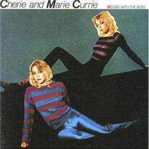 <i>Messin with the Boys</i> 1980 studio album by Cherie & Marie Currie