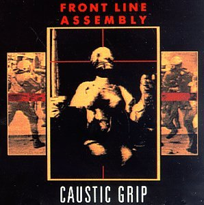 <i>Caustic Grip</i> album by Front Line Assembly