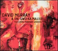 <i>Gwotet</i> 2004 studio album by David Murray